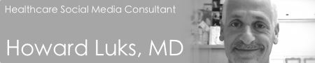 Howard J. Luks, MD - Healthcare social media consultant